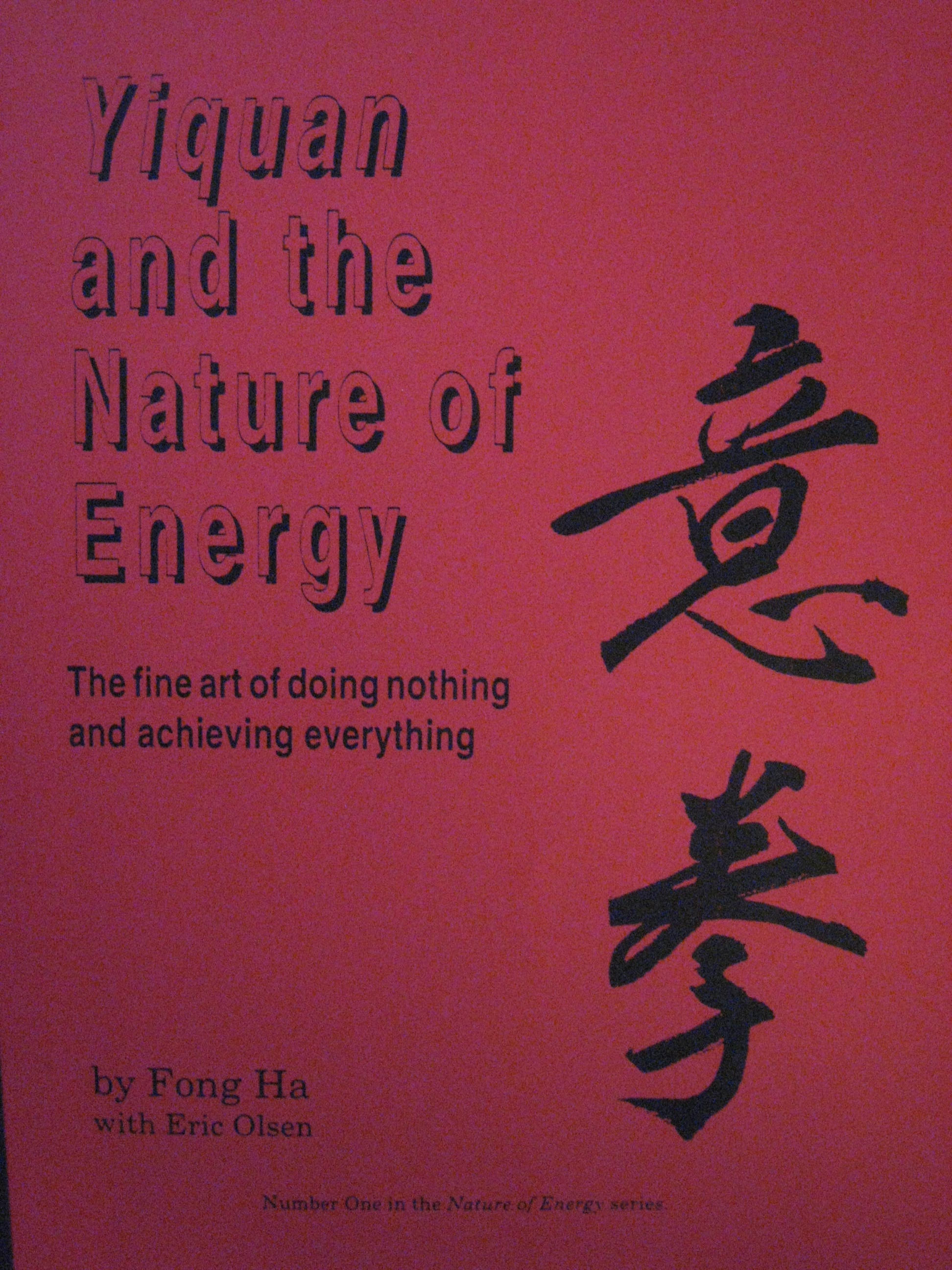 Yiquan and the Nature of Energy: The fine art of doing nothing and achieving everything