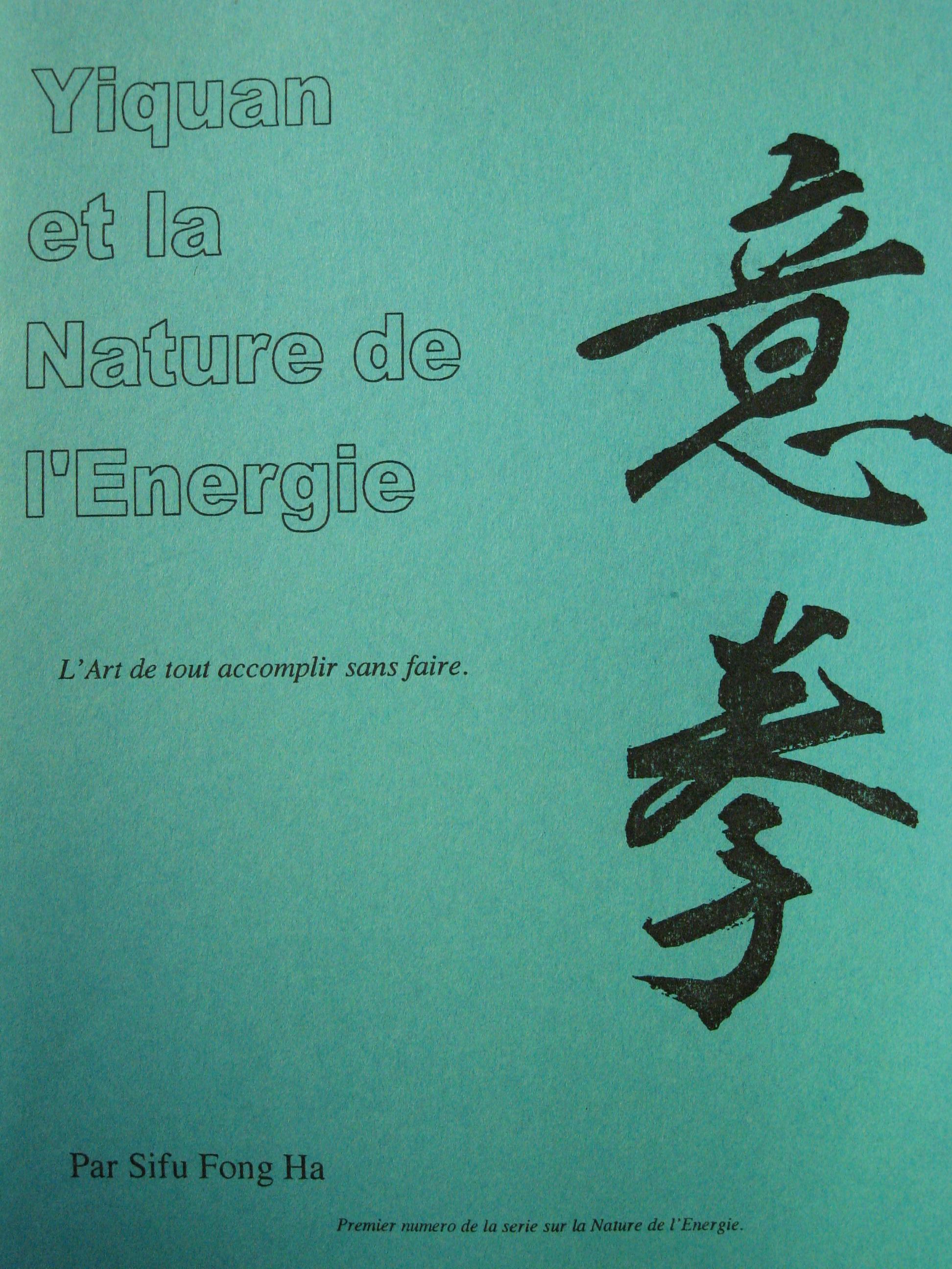 Yiquan et la Nature de l'Energie: L'Art de tout accomplir sans faire  (Complete translation in French)